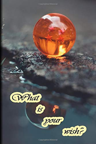 """Notebook """"What is your wish?"""" for school: dragon ball notebook for study"""