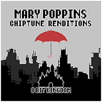 Mary Poppins (Chiptune Renditions)