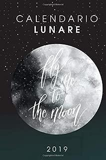 Calendario Lunare 2019: Diario Organizer e Agenda per appunti in sintonia con le nuove fasi lunari (Italian Edition)