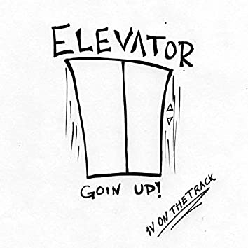 Elevator (Goin' Up!)