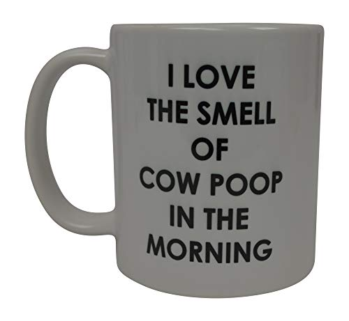 I Love the Smell of Cow Poop In the Morning Mug