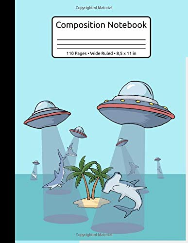 Ufo Ocean Alien Abducting White Shark Hammerhead Shark Composition Notebook 110 Pages Wide Ruled 8,5 x 11 in: Science Fiction Marine Life Book