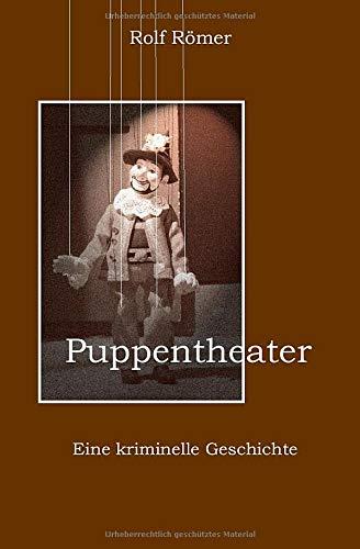 Puppentheater: Eine kriminelle Geschichte