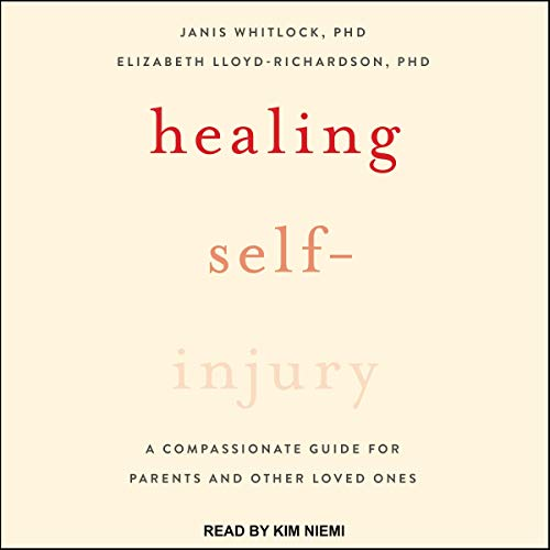 Healing Self-Injury     A Compassionate Guide for Parents and Other Loved Ones              By:                                                                                                                                 Janis Whitlock PhD,                                                                                        Elizabeth Lloyd-Richardson PhD                               Narrated by:                                                                                                                                 Kim Niemi                      Length: 9 hrs and 53 mins     Not rated yet     Overall 0.0