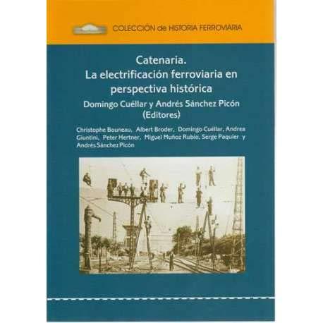 Catenaria. La electrificación ferroviaria en perspectiva histórica