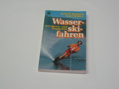Wasserskifahren mit Mono- und Doppelski.