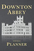 Downton Abbey Inspired Planner: Stylish and Illustrated Weekly Schedule with space for To Do, Goals, Shopping List, To Call & Notes (Unauthorized)