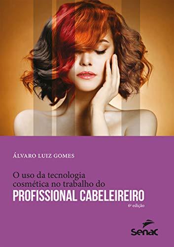O uso da tecnologia cosmética no trabalho do profissional cabeleireiro (Apontamentos)