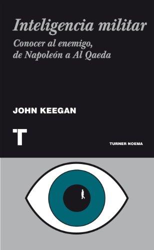 Inteligencia militar: Conocer al enemigo, de Napoleón a Al Qaeda (Noema)