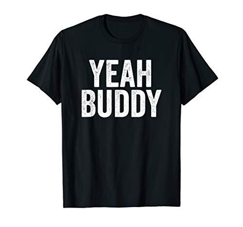 Funny Meme Yeah Buddy T-Shirt