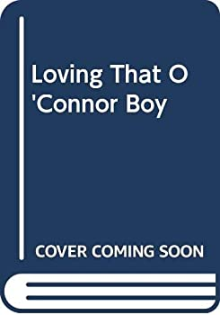 Loving That O'Connor Boy - Book #67 of the Wildfire