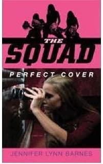 [Perfect Cover (The Squad, Book 1)] [Author: Barnes, Jennifer Lynn] [February, 2008]