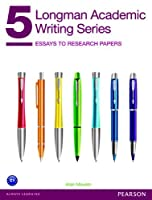 Longman Academic Writing Series 5: Essays to Research Papers by Alan Meyers(2013-09-18)