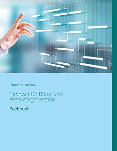 Fachwirt für Büro- und Projektorganisation: Fachbuch