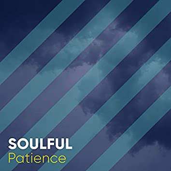 # 1 Album: Soulful Patience