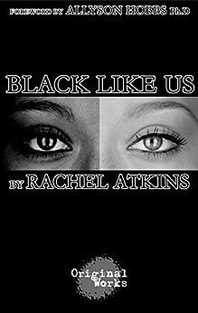 Black Like Us by [Rachel Atkins, Allyson Hobbs]