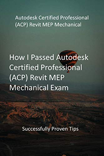 How I Passed Autodesk Certified Professional (ACP) Revit MEP Mechanical Exam: Successfully...