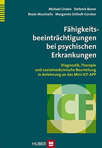 Fähigkeitsbeeinträchtigungen bei psychischen Erkrankungen: Diagnostik, Therapie und sozialmedizinische Beurteilung in Anlehnung an das Mini-ICF-APP