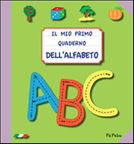Il mio primo quaderno dell'alfabeto 2.0. Ediz. illustrata