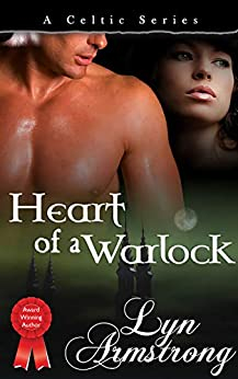[Lyn Armstrong]のHeart of a Warlock (Celtic Series Book 3) (English Edition)