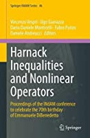 Harnack Inequalities and Nonlinear Operators: Proceedings of the INdAM conference to celebrate the 70th birthday of Emmanuele DiBenedetto (Springer INdAM Series, 46)