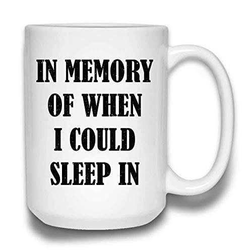 En memoria de cuando pude dormir en el divertido día de la madre diciendo mamá taza de café alta | Cerámica blanca 11 oz X2YZZ2