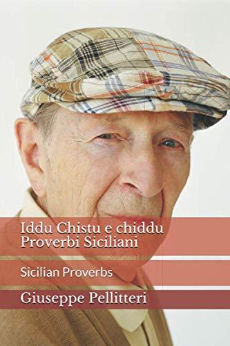 Iddu Chistu e chiddu Proverbi Siciliani -: Sicilian Proverbs