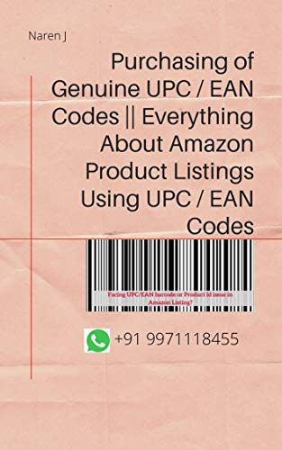 Purchasing of Genuine UPC / EAN Codes || Everything About Amazon Product Listings Using UPC / EAN Codes: Guide to Listing your products on Amazon (English Edition)
