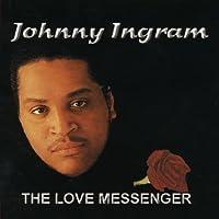 The Love Messenger by Johnny Ingram (2012-05-03)