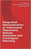 Integrated Demonstration of Instrument Placement, Robust Execution and Contingent Planning. (English Edition)
