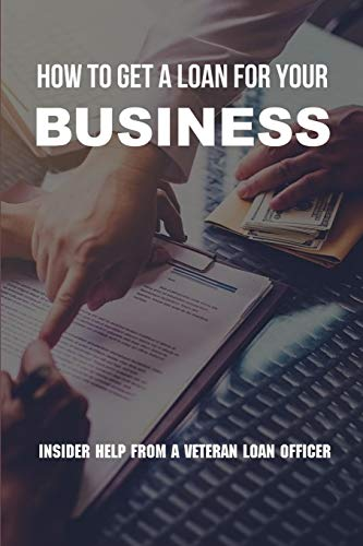 How To Get A Loan For Your Business: Insider Help From A Veteran Loan Officer: Business Loan Repayment Calculator