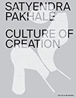 Satyendra Pakhalé: Culture of Creation
