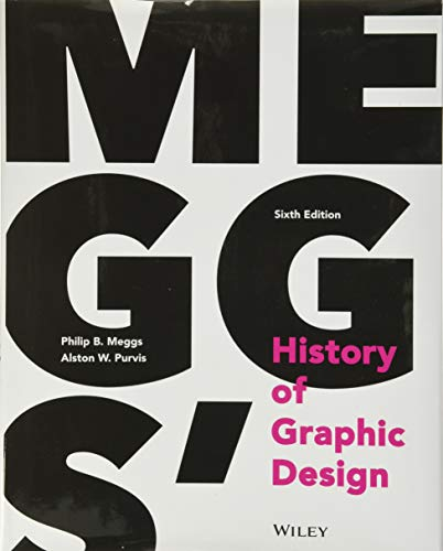 Compare Textbook Prices for Meggs' History of Graphic Design 6 Edition ISBN 9781118772058 by Meggs, Philip B.,Purvis, Alston W.