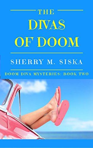 The Divas of Doom: A laugh out loud cozy (Doom Divas Humorous Cozy Series, Book 2)