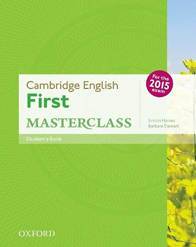Cambridge English: First Masterclass: (B2): Student's Book: Fully updated for the revised 2015 exam.