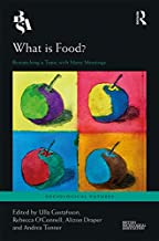 What is Food?: Researching a Topic with Many Meanings (Sociological Futures)