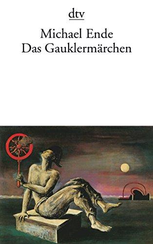Das Gauklermärchen: Ein Spiel in sieben Bildern sowie einem Vor- und Nachspiel (dtv Literatur)