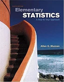 Elementary Statistics  A Step by Step Approach  Sixth [6th] Edition