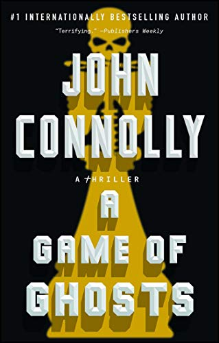 A Game of Ghosts: A Thriller (Charlie Parker Book 15) (English Edition)