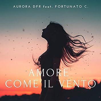 Amore come il vento (feat. Fortunato C.)