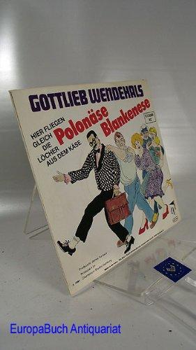 Wendehals, Gottlieb / Polonäse Blankenese / Hier fliegen gleich die Löcher aus dem Käse / Du hast Geburtstag / 1981 / Bildhülle / master records 6.13 268 / 613268 / 7 Zoll Vinyl Single Schallplatte SP / Deutsche Pressung /