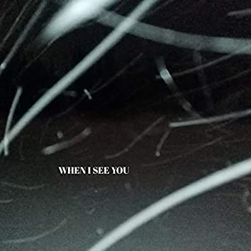 When I See You (Remix)