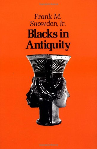 Blacks in Antiquity: Ethiopians in the Greco-Roman Experience