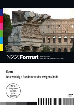 Rom - Das wacklige Fundament der ewigen Stadt - NZZ Format