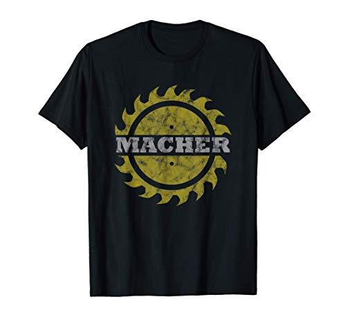Macher - Sägeblatt Design | Handwerker Heimwerker Tischler T-Shirt
