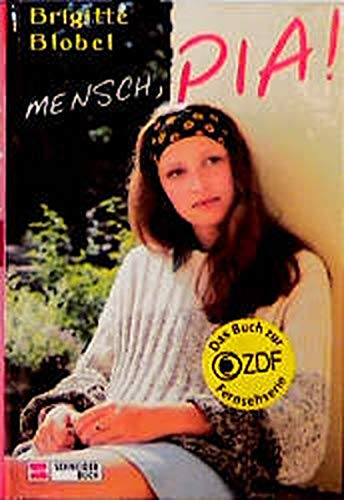 Brigitte Blobel: Mensch, Pia!