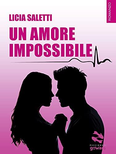 Un amore impossibile (Italian Edition)