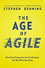 The Age Of Agile: How Smart Companies Are Transforming The Way Work GetsDone