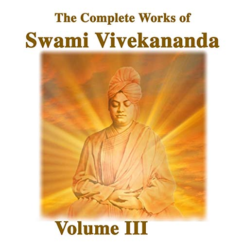 The Complete Works of Swami Vivekananda: Volume 3 audiobook cover art
