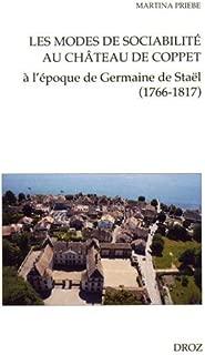 Les modes de sociabilité au château de Coppet : A l'époque de Germaine de Staël (1766-1817)